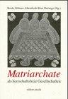 Matriarchate als herrschaftsfreie Gesellschaften
