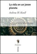Descargar Libro La Vida En Un Joven Planeta: Los Primeros Tres Mil Millones De Años De La Tierra Andrew H. Knoll