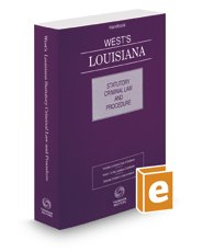 West's Louisiana Statutory Criminal Law and Procedure, 2017 ed.