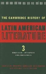 The Cambridge History of Latin American Literature, Vol. 3: Brazilian Literature bibliographies (Volume 3)