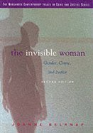 Invisible Woman - Gender, Crime, & Justice (2nd, 01) by Belknap, Joanne [Paperback (2000)]