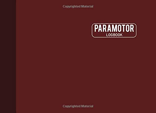 Paramotor Logbook: Glider Record Journal Paraglider Logbook Glider Log 130 Pages Burgundy Cover (8.25x6)