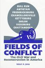 Fields of Conflict : The Civil War and Reconstruction in America, Jones, Robert H., 0894648934