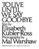 To Live Until We Say Goodbye