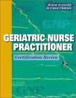 Best Saunders Nurse Practitioner Review Books - Geriatric Nurse Practitioner Certification Review, 1e Review