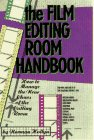 The Film Editing Room Handbook  How To Manage The Near Chaos Of The Cutting Room