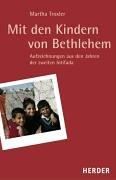 Mit den Kindern von Bethlehem: Aufzeichnungen aus den Jahren der zweiten Intifada