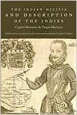 The Indian Militia and Description of the Indies (The Cultures and Practices of Violence) (The Cultures and Practice of Violence)