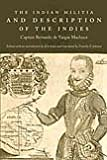 The Indian Militia and Description of the Indies, Machuca, Bernardo de Vargas, 0822342979