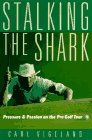 Stalking the Shark: Pressure and Passion on the Pro Golf Tour