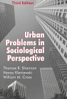 Urban Problems in Sociological Perspective, Shannon, Thomas R. and Kleniewski, Nancy, 0881339598