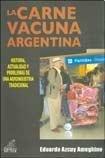La Carne Vacuna Argentina: Historia, Actualidad y Problemas de Una Agroindustria Tradicional (Spanish Edition)