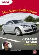 How to Be A Better Driver: Advanced Driving the Essential Guide