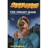 The Fright Mask & Other Stories to Twist Your Mind (Screamers)