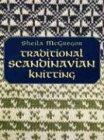 Traditional Scandinavian Knitting (Dover Knitting, Crochet, Tatting, Lace)