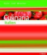Culinaria Italien: Küche, Land, Menschen