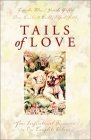 img - for Tails of Love: Ark of Love/Walk, Don't Run/Dog Park/The Neighbor's Fence (Inspirational Romance Collection) book / textbook / text book
