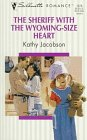The Sheriff with the Wyoming-Size Heart, Kathy Jacobson, 0373192754