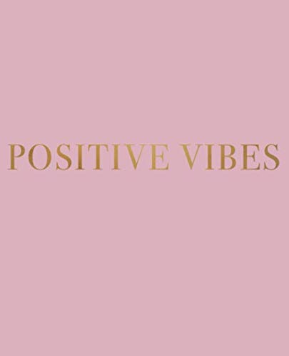 Positive Vibes: A decorative book for coffee tables, bookshelves and interior design styling | Stack deco books together to create a custom look (Inspirational Phrases in Blush) (Kitchen Living Table Room In)