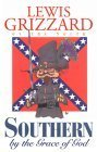Southern by the Grace of God, Lewis Grizzard, 1563522799