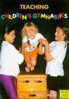 Teaching Children's Gymnastics, Ilona Gerling, 3891245491