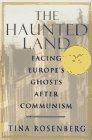 The Haunted Land, Tina Rosenberg, 0679422153