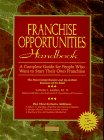 Franchise Opportunities Handbook: A Complete Guide for