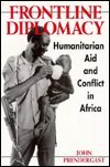 Frontline Diplomacy : Humanitarian Aid and Conflict in Africa, Prendergast, John, 155587696X