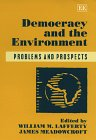 Democracy and the Environment : Problems and Prospects, James Meadowcroft, 1858987733