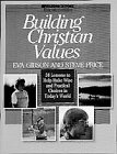 Building Christian Values, Eva Gibson and Steven D. Price, 1556610254