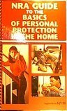 NRA Guide to the Basics of Personal Protection in the Home, Wormley, Stanton L., Jr., 0935998993