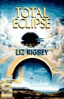 Total Eclipse, Liz A. Rigbey, 0783815034