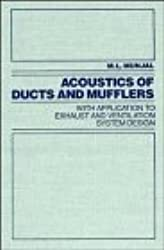 Acoustics of Ducts and Mufflers With Application to Exhaust and Ventilation System Design