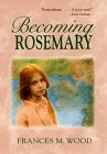 Becoming Rosemary, Frances M. Wood, 0440412382