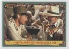 The Taunts Of Rene Belloq (Trading Card) 2008 Topps Indiana Jones Heritage - [Base] #14