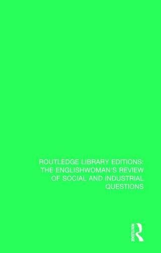 Read Online The Englishwoman's Review of Social and Industrial Questions: 1905 (Routledge Library Editions: the Englishwoman's Review of Social and Industrial Questions) pdf