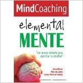 Mindcoaching: ElementalMENTE (Spanish Edition) [2014] [By Anna Flores]