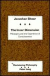The Inner Dimension : Philosophy and the Experience of Consciousness, Shear, Jonathan, 082041316X