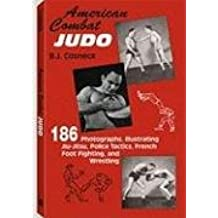 American Combat Judo: 186 Photographs Illustrating Jiu Jitsu Wrestling, Foot-Fighting and Police Tactics