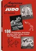 American Combat Judo: 186 Photographs Illustrating Jiu Jitsu Wrestling, Foot-Fighting and Police Tactics