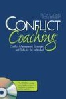 Conflict Coaching Conflict Management Strategies and Skills for the Individual