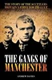 Gangs of Manchester: The Story of the Scuttlers