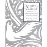 Spiritual Classics: Selected Readings on the Twelve Spiritual Disciplines 1st edition pdf epub