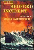Front cover for the book The Bedford Incident by Mark Rascovich