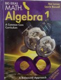 Big Ideas Math Algebra 1, Laurie Boswell Ron Larson, 160840675X