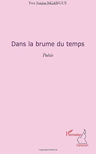 Dans La Brume Du Temps Poesie French Edition Yves Junior