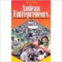Andean Entrepreneurs: Otavalo Merchants and Musicians in the Global Arena by Meisch, Lynn A. [University of Texas Press, 2002]