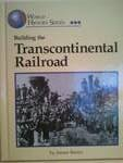 Building the Transcontinental Railroad, James E. Barter, 1560068809