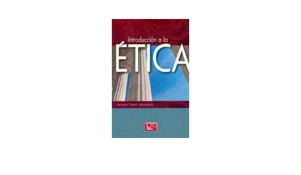 Introducción a la Ética: Amazon.es: Zacarías Torres ...
