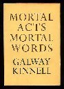 Mortal Acts, Mortal Words, Galway Kinnell, 0395291259